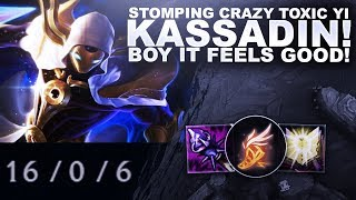 STOMPING CRAZY TOXIC YI WITH KASSADIN! | League of Legends
