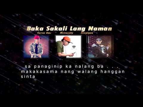Baka Sakali Lang Naman - Curse One, Mcnaszty, Acepipes