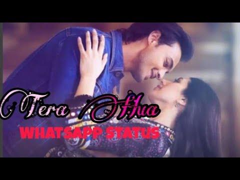 Tera Hua Song WhatsApp Status With Lyrics| Loveratri| Aayush Sharma| Atif Aslam|Your Favorite Status