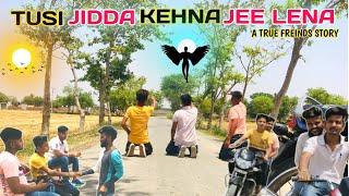 Tusi Jidda Kehna Jee Lena || A True Freinds Story || Official Video | Feat.Manu || PRINCE OF RATIA