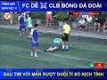 🎥 [ HighLight ] FC DÊ ⚔️ CLB BÓNG ĐÁ ĐOÀI