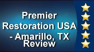 Premier Restoration USA - Amarillo, TX Amarillo Impressive Five Star Review by Calvin C.