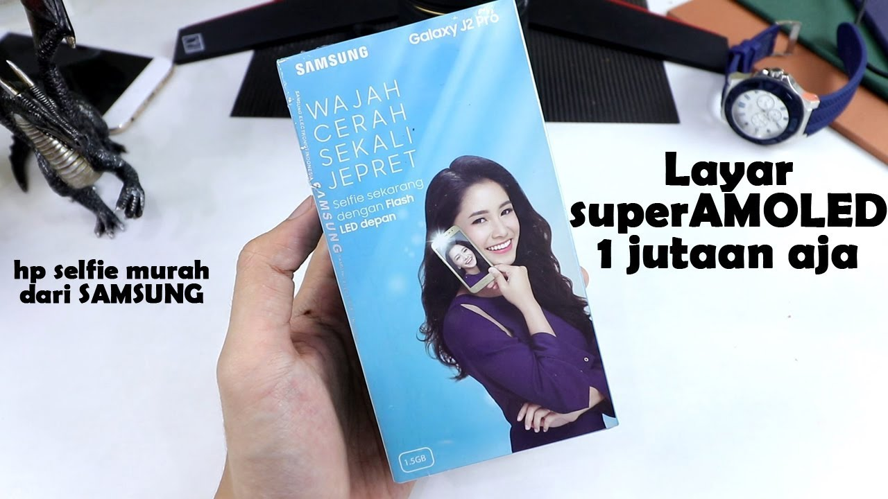 Samsung Galaxy J2 Pro 2018 Unboxing 1jutaan Aja Gan Youtube