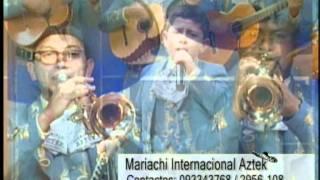 MARIACHI AZTEK ESPECIAL 6 - CHIQUILLA DE MIS AMORES (Aztek Jr.)