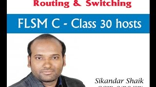 FLSM C-Class 30 hosts - Video By Sikandar Shaik || Dual CCIE (RS/SP) # 35012