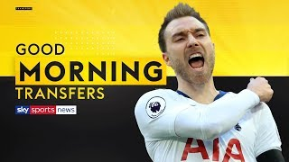 Will Christian Eriksen leave Tottenham or extend his contract? | Good Morning Transfers