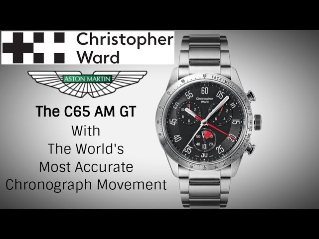 Christopher Ward C65 Am Gt Inspired By Aston Martin The World S Most Accurate Chronograph Mvt Youtube