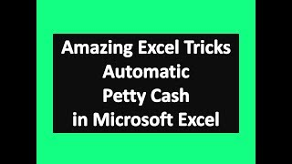 Amazing Excel Tricks : Automatic Petty Cash in Microsoft Excel