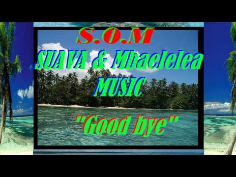 """Good Bye Friend"".SOM (SUAVA & Mbaelelea Music) Solomon Islands Music"