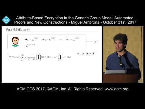 ACM CCS 2017 - Attribute-Based Encryption in the Generic Group Model [...] - Miguel Ambrona