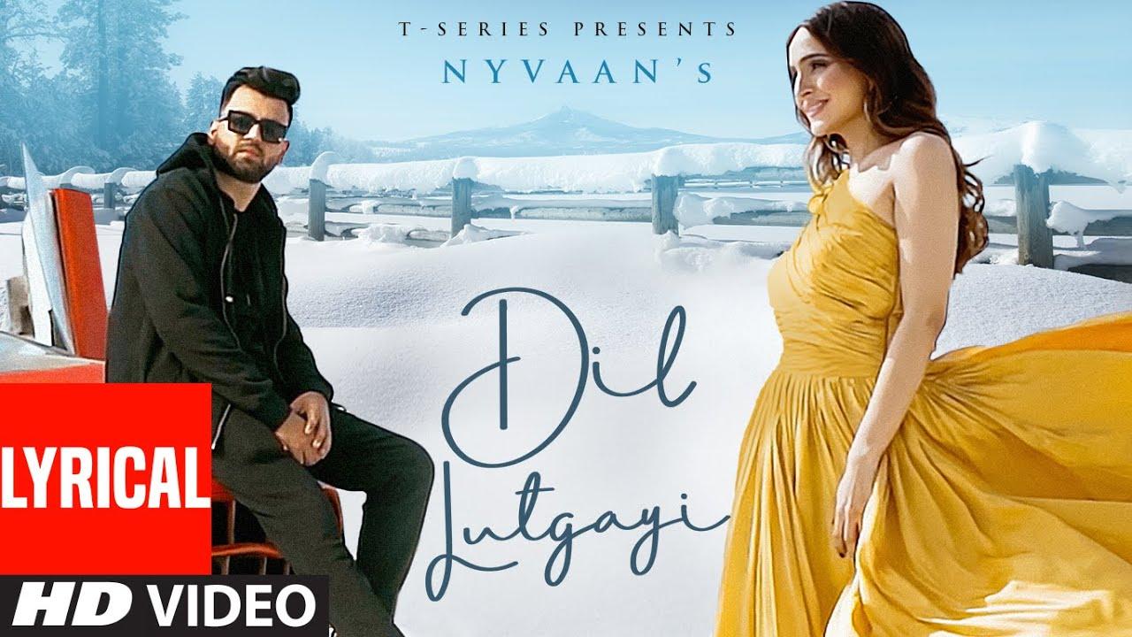 Dil Lutgayi (LYRICAL) Nyvaan Ft. Muzik Amy, Sonam C Chhabra   Ravish Khanna   New Punjabi Song 2021