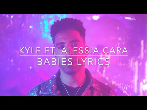 Babies - KYLE ft. Alessia Cara (Lyrics)