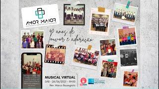 Musical Virtual 'Conjunto Amor Maior: 40 Anos de Louvor e Gratidão' - CAM e Ex-coristas