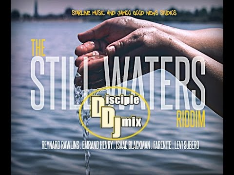 STILL WATERS Riddim 2016 DiscipleDJ Mix