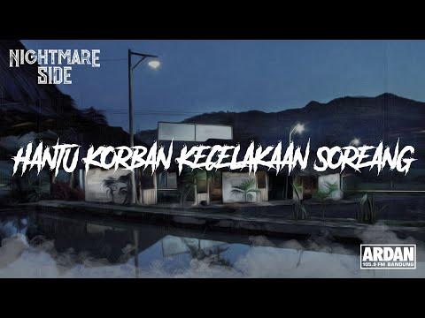 HANTU KORBAN KECELAKAAN SOREANG  (NIGHTMARE SIDE OFFICIAL 2019) - ARDAN