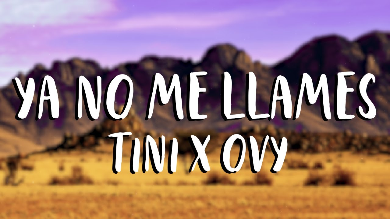 YA NO ME LLAMES - TINI, Ovy On The Drums (Letra / Lyrics)