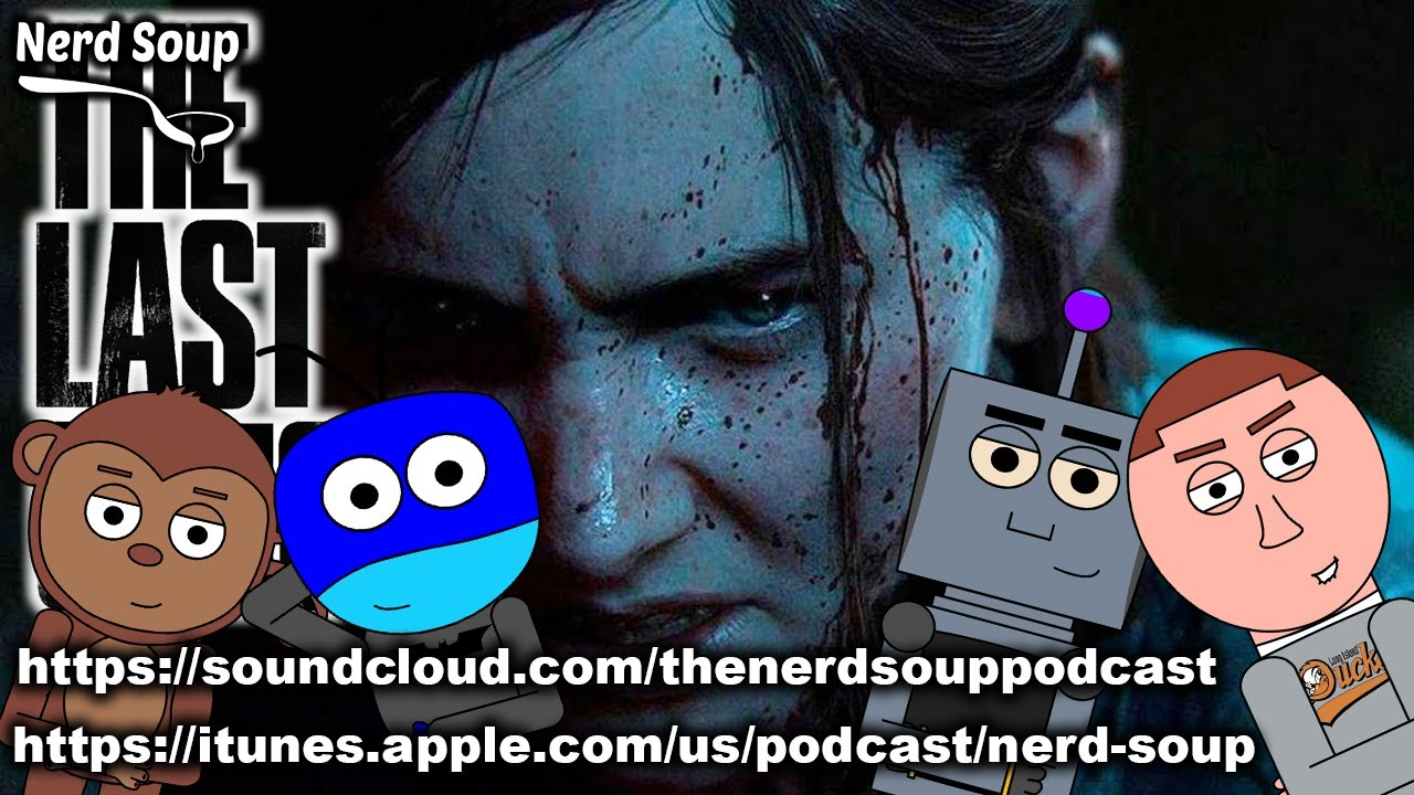 The Last of Us Part 2 Delayed Indefinitely - The Nerd Soup Podcast!