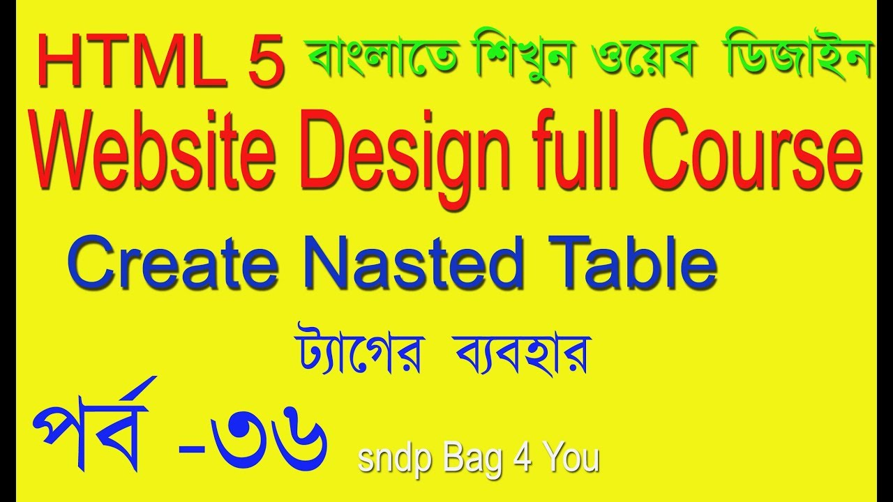 HTML NASTED TABLE TUTORIAL FOR BEGINNER   HTML video tutorial for Beginner  bANGLA