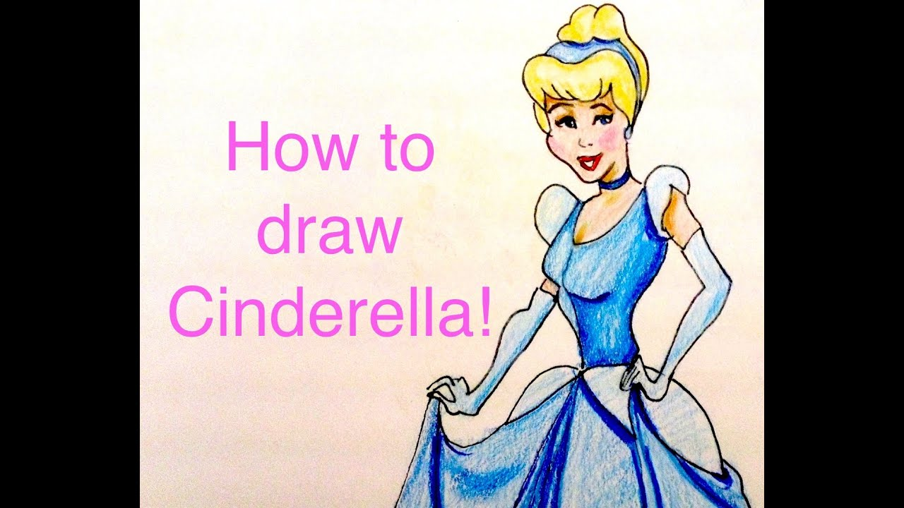 How To Draw Disney Princess Cinderella Youtube How To Draw A Disney Princess