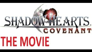 Shadow Hearts 2 Covenant THE MOVIE