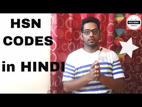 Understand HSN Codes and SAC in Hindi-History of HSN, Basics