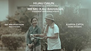 MESKI KAU BAHAGIA - HIJAU DAUN (OFFICIAL MUSIC VIDEO)