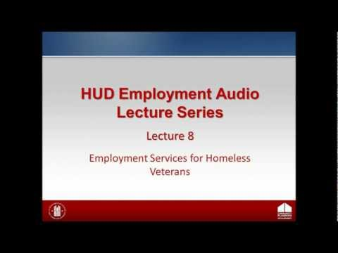 HUD Employment Lecture: Lecture 8 - Employment Services for Homeless Veterans