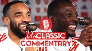 This is hilarious! | Nicolas Pepe & Alexandre Lacazette | UnClassic Commentary