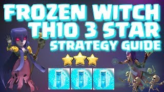 FROZEN WITCH TH10 3 STAR STRATEGY GUIDE  - 5 ATTACKS BREAKDOWN AND REPLAYS | Clash of Clans