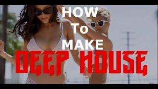 How To Make Deep House | Как сделать Deep House