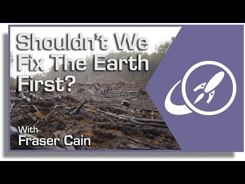 shouldn't-we-fix-the-earth-first?-so-many-problems-here,-why-go-to-space?