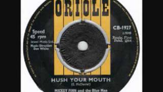 "Micky Finn And The Blue Men ""Hush Your Mouth"""