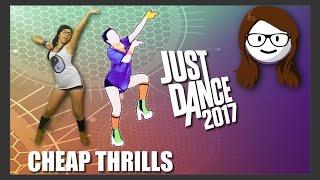 Just Dance 2017 - Cheap Thrills - Sia Ft. Sean Paul