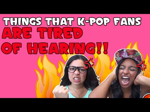 Things That K-Pop Fans Are Tired Of Hearing