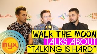 "WALK THE MOON Talks About Their New Album, ""Talking Is Hard""!"