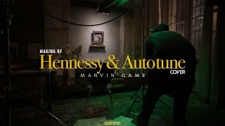 MAKING OF: MARVIN GAME - HENNESSY & AUTOTUNE COVER