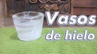 Como hacer vasos de hielo