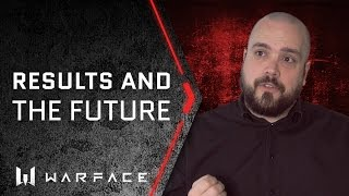 Warface - Results and the Future
