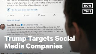 Trump Targets Social Media Companies After Twitter Fact-Check | NowThis