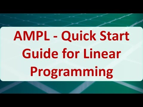 Operations Research 15B: AMPL - Quick Start Guide for Linear Programming