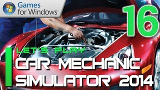 Car Mechanic Simulator 2014 Let's Play - PART 16 When Rich People Need Repairs (Commentary)