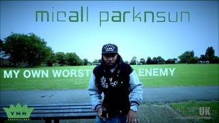 HipHopUKtv - Micall Parknsun - My Own Worst Enemy
