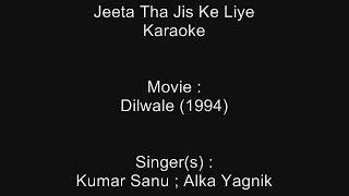 Jeeta Tha Jis Ke Liye - Karaoke - Dilwale (1994) - Kumar Sanu ; Alka Yagnik