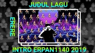 JUDUL LAGU INTRO ERPAN1140 TERBARU 2019 ERERE