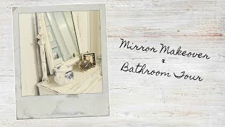 Mirror Makeover & Bathroom Tour