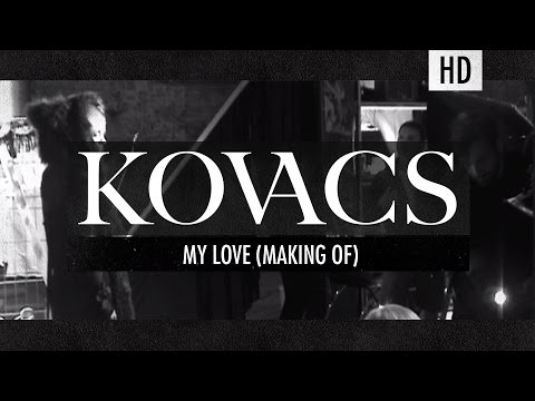 Kovacs - My Love (The making of the video)