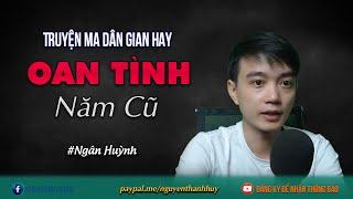 Oán Tình Năm Cũ   Truyện ma dân gian hay Nguyễn Huy diễn đọc   Đất Đồng Radio