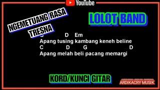 Lolot Band - Ngemetuang Rasa Tresna Kord / Kunci Gitar