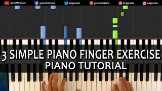 3 Simple Best Piano Exercise Building Techniques For Beginners Tutorial By Ganesh Kini