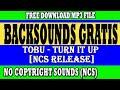 Backsounds Gratis-Free Backsounds Tobu-Turn It Up Gratis Download file MP3 di deskripsi